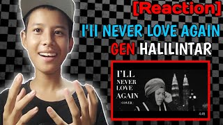 [REACTION]!! I'II Never Love Again (Cover Video) - Lady Gaga (One Take) | Gen Halilintar
