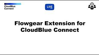 CloudBlue Connect Extension for FlowGear