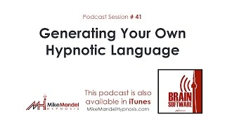 Brain Software Podcast 41: Generating Your Own Hypnotic Language