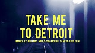 Coco Morier-Take Me To Detroit (Official Video)