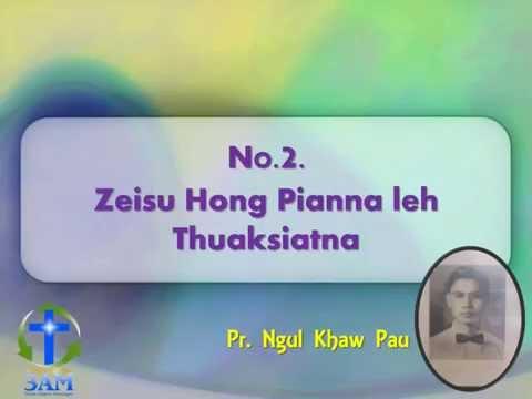 Zomi 3AM- No.2. Zeisu Thuaksiatna - Pr. Ngul Khaw Pau