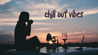 chill out vibes - pop songs chill out