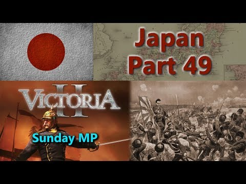 Japan - Victoria II Sunday Multiplayer - Part 49