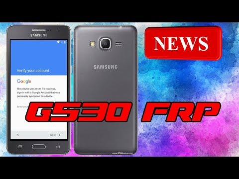 REMOVE FRP G530 GALAXY GRAND PRIME BYPASS GOOGLE ACCOUNT