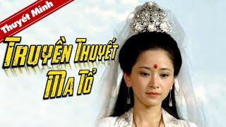 [Thuyết Minh] Phim Cổ Trang Thần Thoại Kinh Điển | TRUYỀN THUYẾT MA TỔ | Phim Lẻ Siêu Hay