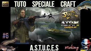 ATOM FISHING 2 PC GAMEPLAY #6 SPECIALE TUTO CRAFT CANNE MOULINET TIPS TRICKS FR JEU DE PECHE 2017