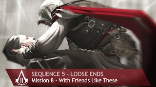 Assassin's Creed 2 - Sequence 5 - Mission 8 - With Friends Like These