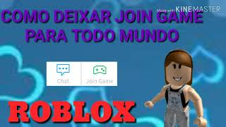 HOW TO LET JOIN GAME FOR EVERYONE IN ROBLOX