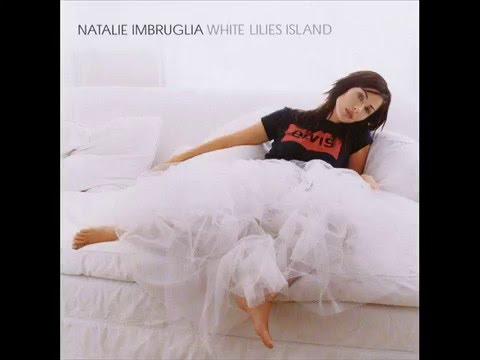 Natalie Imbruglia - White Lilies Island (Full)