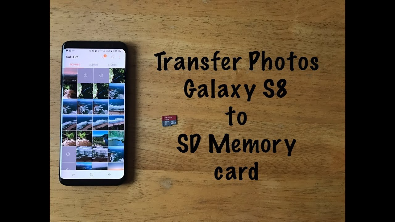 Samsung Galaxy S8 Sd Karte.How To Transfer Photos Videos From A Galaxy S8 To A Sd Memory Card