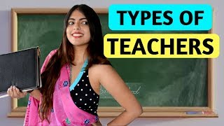 Types of Teachers | Nakhrebaaz | Latest Funny V...