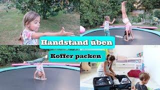 Koffer packen - Lamiya und Joana üben Handstand - Vlog#998 Rosislife
