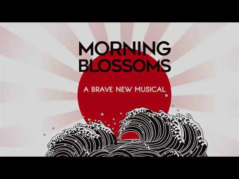 """""""Morning Blossoms"""" from MORNING BLOSSOMS: A Brave New Musical"""