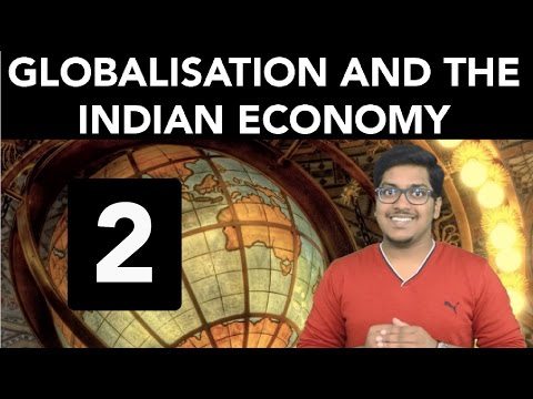 Economics: Globalisation and the Indian Economy (Part 2)
