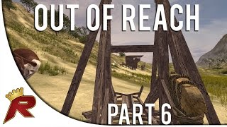 "Out Of Reach Gameplay - Part 6: ""raid Preparations"" (alpha Gameplay)"