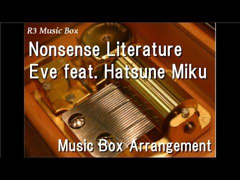 Nonsense LiteratureEve feat Hatsune Miku Music Box