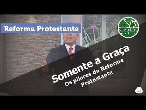 0589 - Os Pilares da Reforma Protestante - Somente a Graça