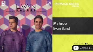 Evan Band - Mahroo ( ایوان بند - مه رو )