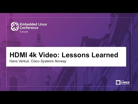 HDMI 4k Video: Lessons Learned - Hans Verkuil, Cisco Systems Norway