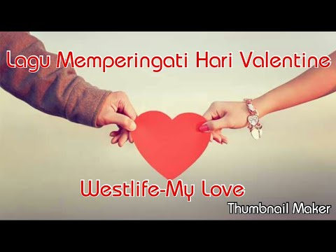 Lagu Memperingati Hari Valentine-Westlife-My Love-Valentine's Day Memorial Song