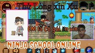 ►Ninja School Online | Con Lạy Ông Đi Qua Con Lạy Bà Đi Lại...CAN39 Thử Lòng Xin Xu Anh Em & Cái Kết