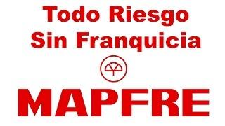 Qué cubre el seguro a todo riesgo de Mapfre Sin Franquicia
