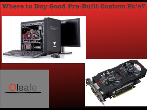Where to Buy Good Pre-built Custom Pc's | Website Reviews