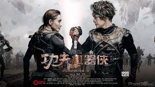 Phim hành động, võ thuật mới nhất 2017-Kung Fu Cơ Khí Hiệp(Cực HaY)