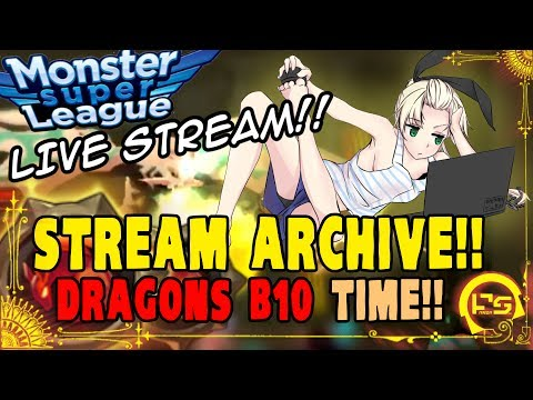 [STREAM ARCHIVE] Monster Super League!! DRAGONS B10 RUNS ON TWITCH!! DAY2 GRIND FOR EMOTE!! ♕