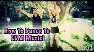 how to dance to different edm styles