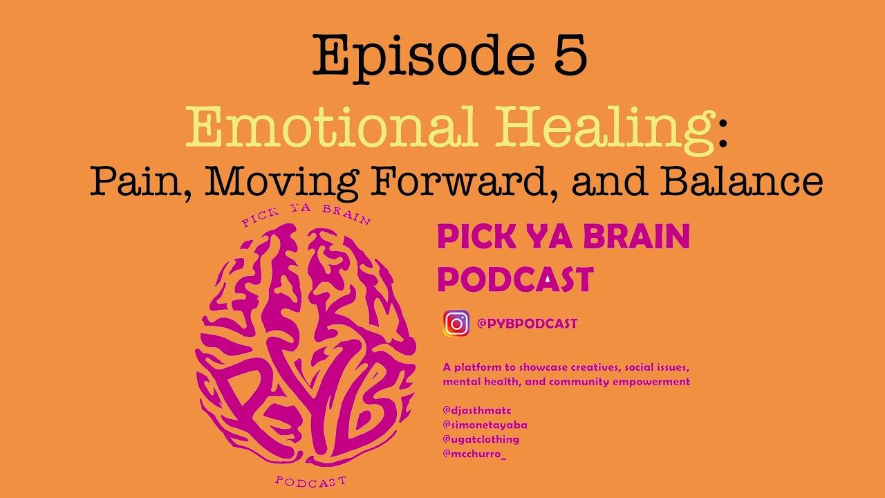 Episode 5 Emotional Healing: Pain, Moving Forward, and Balance