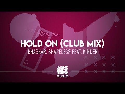 Bhaskar Shapeless feat Kinder - Hold On Club Mix