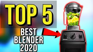✅ TOP 5: Best Blender 2020