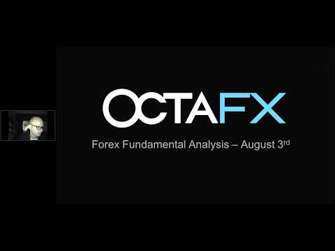 August 3 - OctaFX Forex Fundamental Analysis