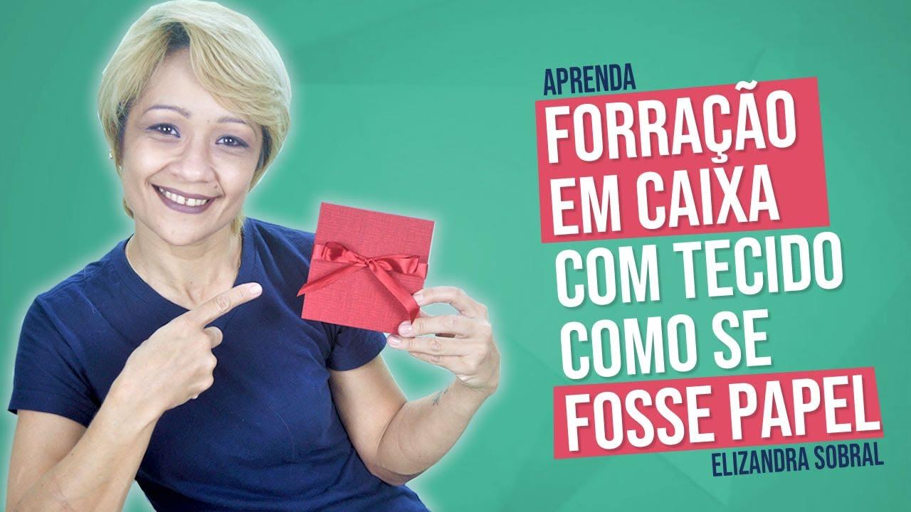 Download APRENDA FORRAÇÃO EM CAIXA COM TECIDO COMO SE FOSSE PAPEL |  Elizandra Sobral | Lê'arts Artesanatos