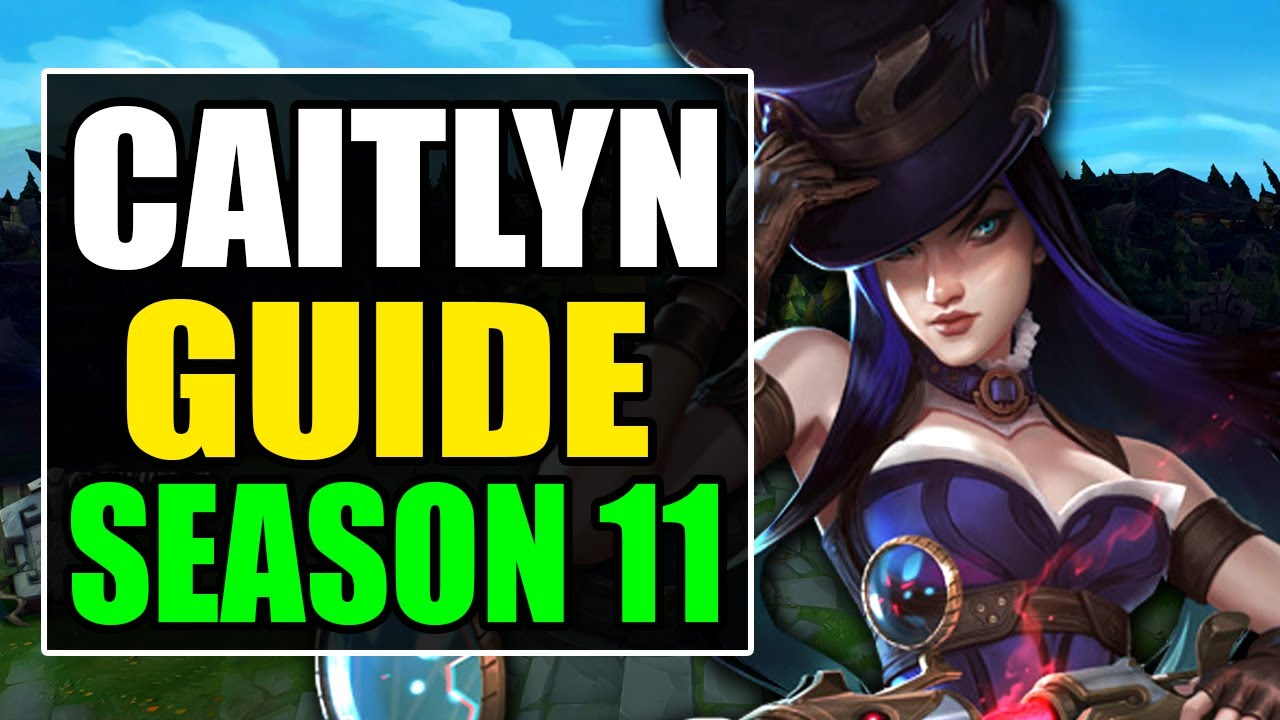 How To Play Caitlyn Adc Season 11 Best Build Runes Gameplay S11 Caitlyn Guide Analysis Youtube