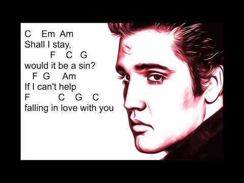 Can't Help Falling In Love chords and lyrics by Elvis Presley