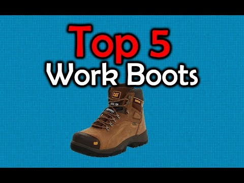 5 Best Work Boots - Steel Toe Boots