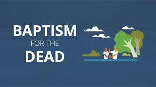 Baptism for the Dead | Now You Know
