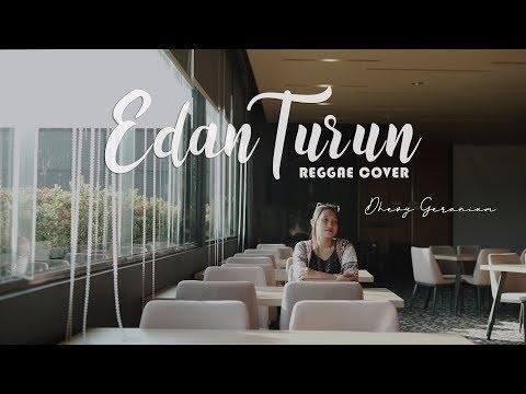 EDAN TURUN REGGAE VERSION - DHEVY GERANIUM