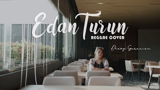 Download Dhevy Geranium - Edan Turun (Reggae Version)