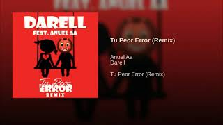 Darell x Anuel AA - Tu Peor Error (Remix) *Audio Oficial*