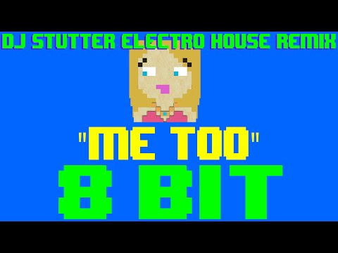 Me Too (DJ Stutter Electro House Remix) [8 Bit Cover Tribute to Meghan Trainor]