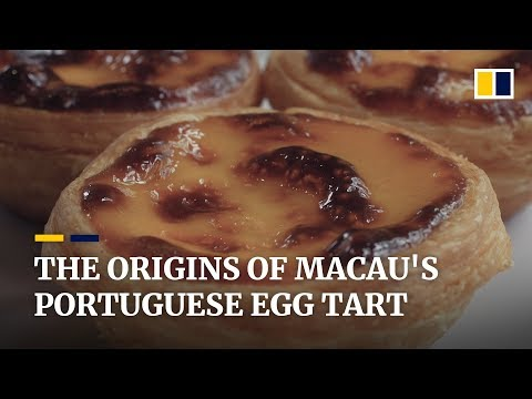 The origins of Macau's famous Portuguese egg tart
