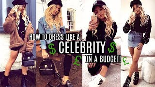 HOW TO DRESS LIKE A CELEBRITY ON A BUDGET! DESIGNER TRENDS 2017