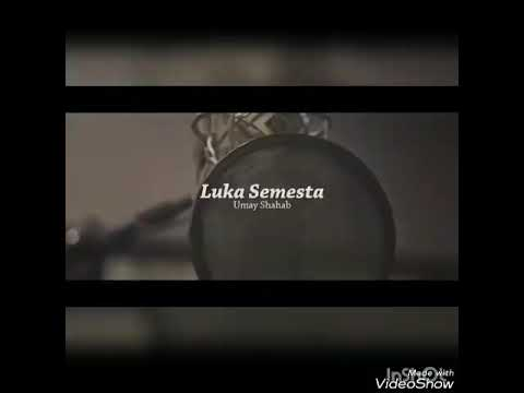 Luka Semesta - Umay Shahab