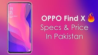 OPPO FIND X Specs, My Opinions & Price in Pakistan