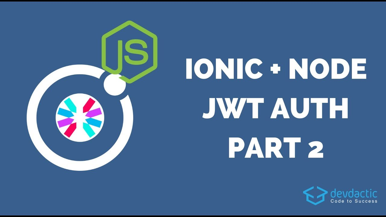 JWT Authentication with Ionic & Node js - Part 2: The Ionic
