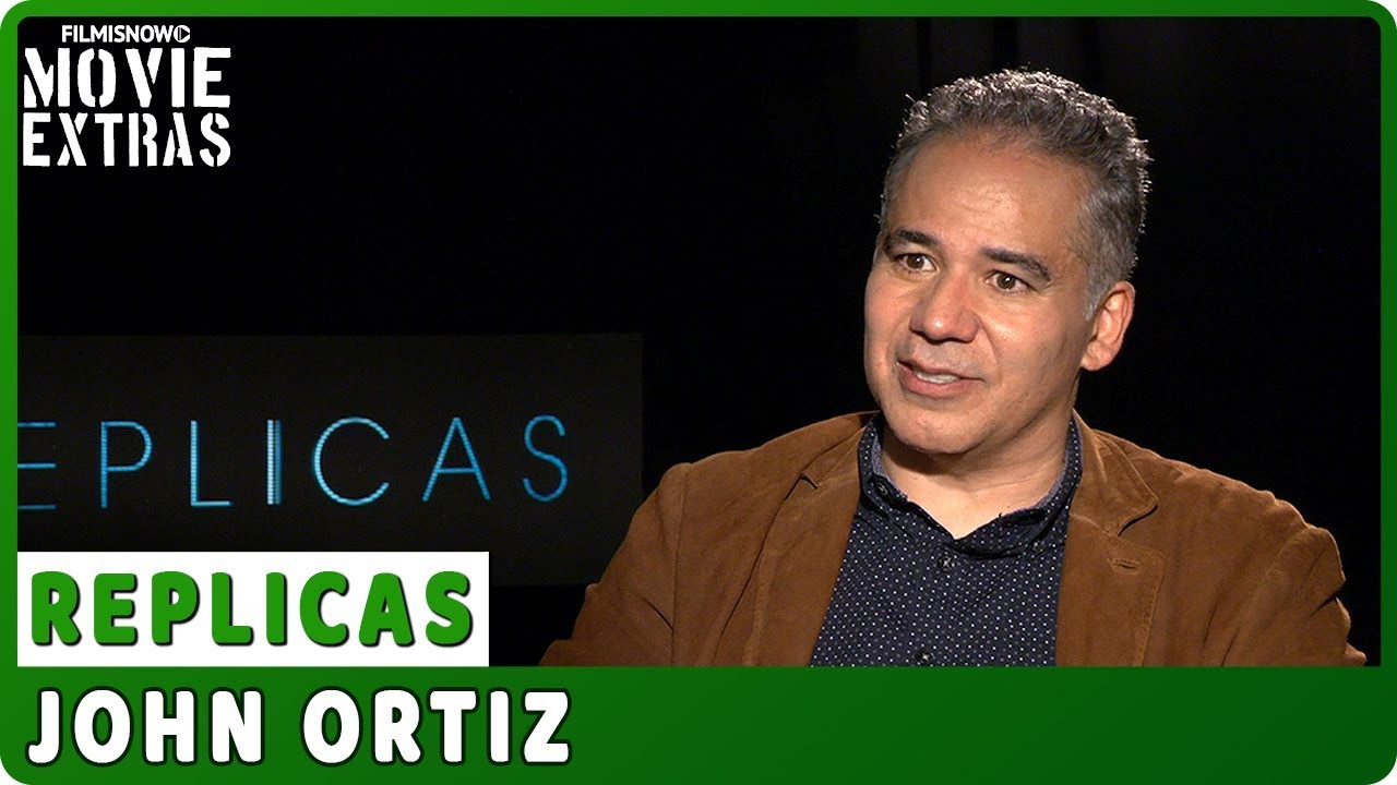REPLICAS | John Ortiz talks about the movie - Official Interview