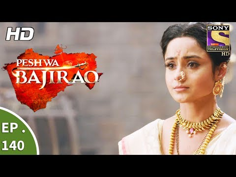 Peshwa Bajirao - पेशवा बाजीराव - Ep 140 - 4th August, 2017